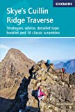 Skye's Cuillin Ridge Traverse: Strategies, advice, detailed topo booklet and 10 classic scrambles (Cicerone Guides)