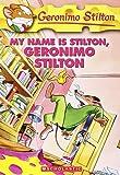My Name is Stilton Geronimo Stilton: 19