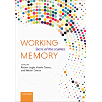 Working Memory: The state of the science (English Edition)