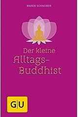 Der kleine Alltagsbuddhist Kindle Ausgabe