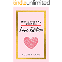 Motivational Quotes: Love Edition: Quote book I Love Book I Motivational Book (French Edition)