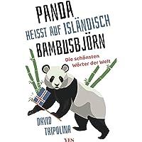 »Panda« heißt auf Isländisch »Bambusbjörn«: Die schönsten Wörter der Welt