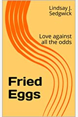 Fried Eggs: Love against all the odds (Stage plays for small casts) Kindle Edition