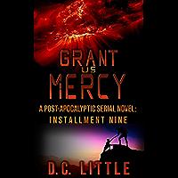 Grant Us Mercy: Installment Nine: Post-Apocalyptic Survival Fiction