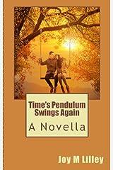 Time's Pendulum Swings Again: A Novella Kindle Edition