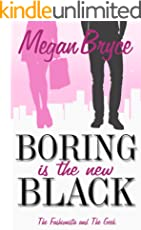 Boring Is The New Black (The Fashionista and The Geek Book 1)