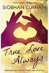 True Love Always Kindle Edition