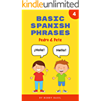 Basic Spanish Phrases: Learn Beginner Spanish to English Book for Kids (Pedro & Pete Spanish Kids 4)