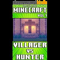 (Unofficial) Minecraft: Villager Vs Hunter Comic - Vol 1 (Minecraft Comic Book 14) (English Edition)