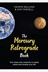 The Mercury Retrograde Book: Turn Chaos into Creativity to Repair, Renew and Revamp Your Life Hardcover