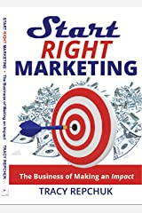 Start Right Marketing: The Business of Making an Impact (English Edition) Formato Kindle