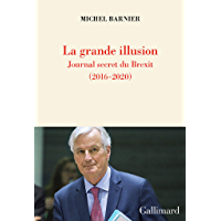 La grande illusion. Journal secret du Brexit (2016-2020)