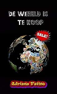 De wereld is te koop: Alles in dit leven is geld, zelfs op je planeet leven!
