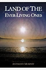 Land of the Ever-Living Ones Kindle Edition