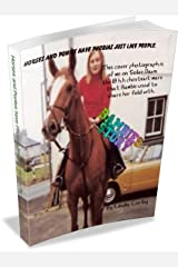 Horses and Ponies have phobias just like people. (True Life Events. Book 1) Kindle Edition