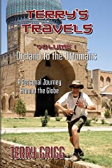 Terry's Travels: VOLUME I  ORCLAND TO THE OTTOMANS  A personal journey around the globe Paperback