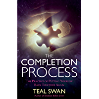 The Completion Process: The Practice of Putting Yourself Back Together Again (English Edition)