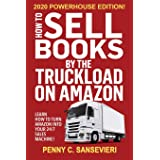 How to Sell Books by the Truckload on Amazon - 2020 Powerhouse Edition: Learn how to turn Amazon into your 24/7 sales machine