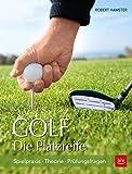 Golf. Die Platzreife: Spielpraxis - Theorie - Prüfungsfragen (BLV)