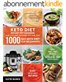 Keto Diet Instant Pot Cookbook: 1000 Day Keto Diet for Beginners: Instant Pot Ketogenic Diet Cookbook: Low-Carb Keto Cookbook: Easy Keto Diet Recipes: ... Diet Recipe Book (English Edition)