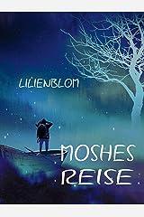 Moshes Reise: Eine Geschichte über Schuld, Vergebung und die Macht der Fantasie Kindle Ausgabe