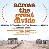 Across The Great Divide ~ Getting It Together In The Country 1968-74 (3CD Clamshell Boxset)