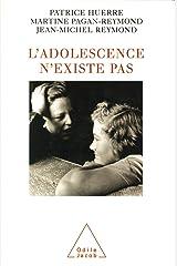 L' Adolescence n'existe pas (PSYCHOLOGIE) Format Kindle