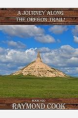 A Journey Along The Oregon Trail Kindle Edition