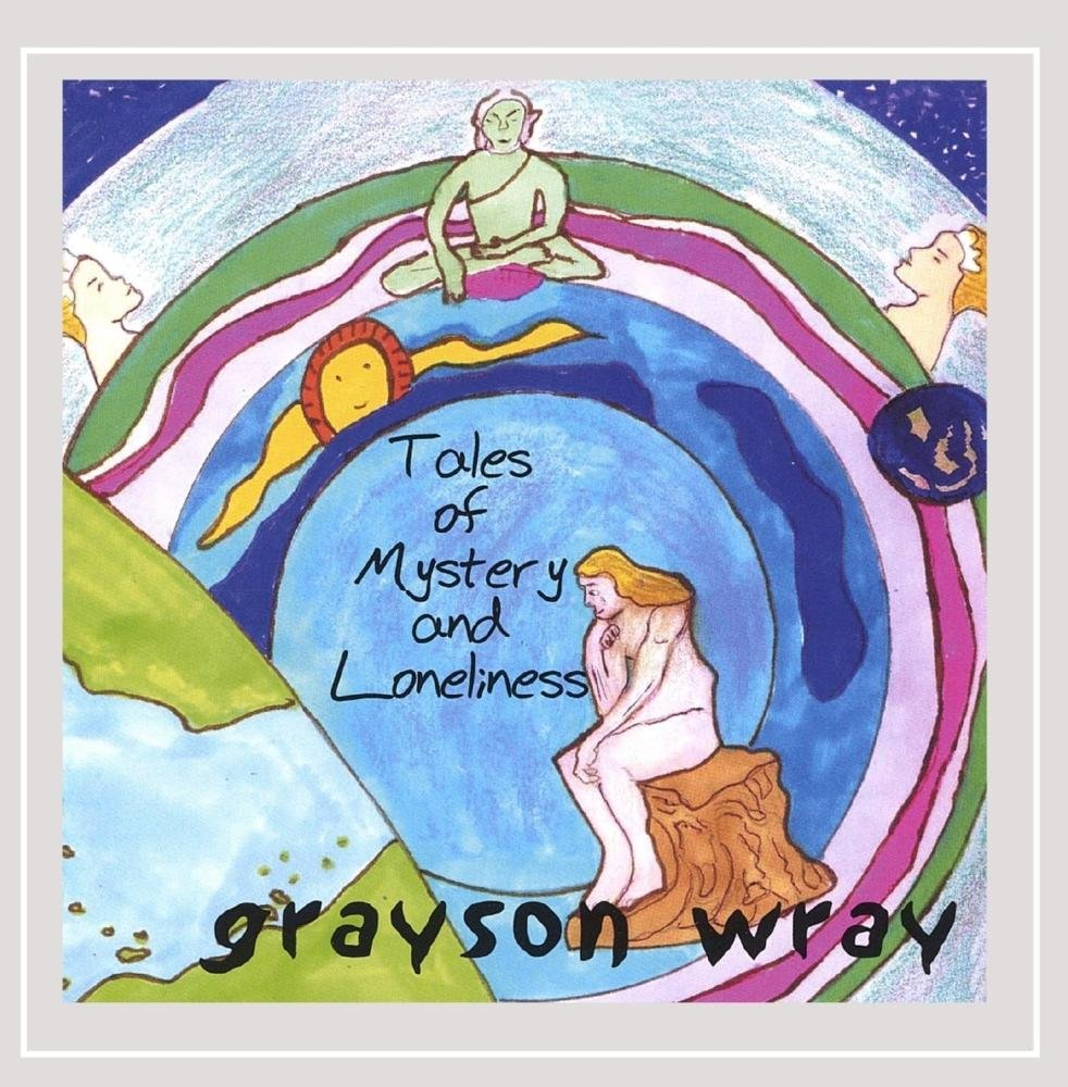 Grayson Wray - Tales of Mystery & Loneliness