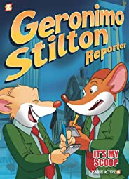 Geronimo Stilton Reporter #2: It's MY Scoop! (Geronimo Stilton Reporter Graphic Novels)