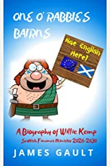 One o' Rabbie's Bairns: A Biography of Willie Kemp Scottish Finance Minister 2026-2030 Kindle Edition