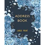 Address Book: Large Print Address Book with Alphabet index, Perfect Organiser Notebook for Keeping Track of Names…