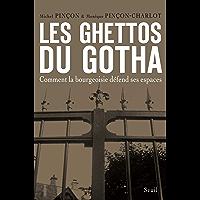 Les Ghettos du Gotha. Comment la bourgeoisie défend ses espaces (H.C. ESSAIS)