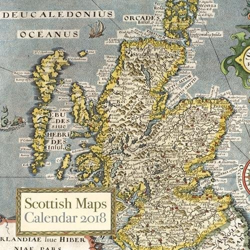 Scottish Maps Calendar 2018: In Association with the National Library of Scotland