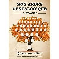 Mon Arbre Généalogique à remplir: Livre généalogique à compléter afin de retrouver ses ancêtres sur 8 générations…