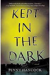 Kept in the Dark Paperback