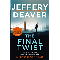 The Final Twist: A riveting new thriller from the Sunday Times bestselling author of The Goodbye Man (Colter Shaw…