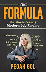 The Formula: The Ultimate Guide of Modern Job Finding