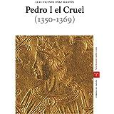 Pedro I el Cruel (1350-1369) (Estudios Históricos La Olmeda)