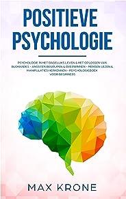 Positieve Psychologie: Psychologie in het dagelijks leven & het oplossen van blokkades - Angsten begrijpen & overwinnen - Me