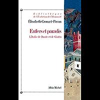 Enfers et paradis : L'Italie de Dante et Giotto (Bibliothèque de l'Evolution de l'Humanité t. 47)