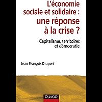 L'économie sociale et solidaire, une réponse à la crise ? : Capitalisme, territoires et démocratie (Politiques et…