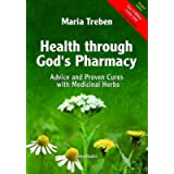 Health Through God's Pharmacy: Advice and Proven Cures with Medicinal Herbs. New Edition
