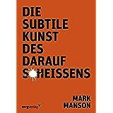 Die subtile Kunst des Daraufscheißens (German Edition)