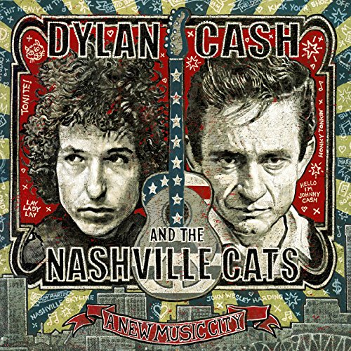 Dylan, Cash, and the Nashville...