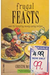 Frugal Feasts: Over 150 Tempting Money-saving Recipes Paperback