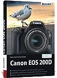 Canon EOS 200D - Für bessere Fotos von Anfang an: Das umfangreiche Praxisbuch