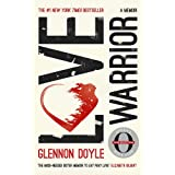Love Warrior (Oprah's Book Club): a memoir of recovery & self-discovery from the #1 bestselling author of UNTAMED