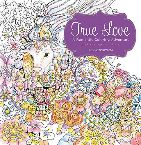 True Love: A Romantic Coloring Adventure (Colouring Books) por Inko Kotoriyama