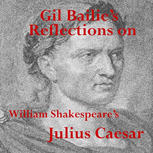 Reflections on Shakespeare's Julius Caesar
